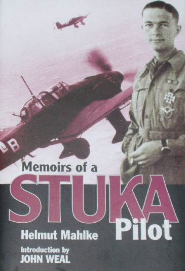 Memoirs of a Stuka Pilot, by Helmut Mahlke